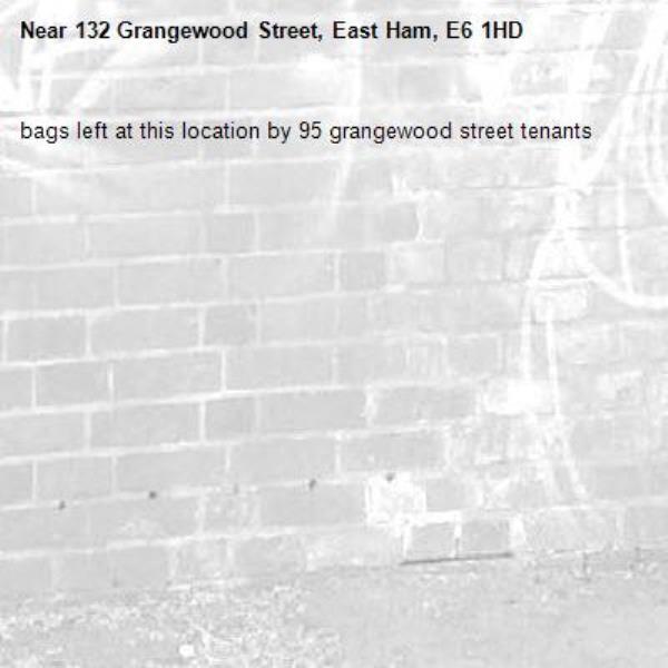 bags left at this location by 95 grangewood street tenants -132 Grangewood Street, East Ham, E6 1HD