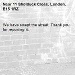 We have swept the street. Thank you for reporting it.-11 Shelduck Close, London, E15 1RZ