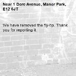 We have removed the fly-tip. Thank you for reporting it.-1 Dore Avenue, Manor Park, E12 6JT