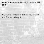 We have removed the fly-tip. Thank you for reporting it.-3 Hampton Road, London, E7 0PD