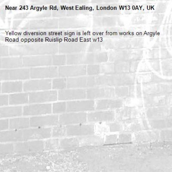 Yellow diversion street sign is left over from works on Argyle Road opposite Ruislip Road East w13-243 Argyle Rd, West Ealing, London W13 0AY, UK