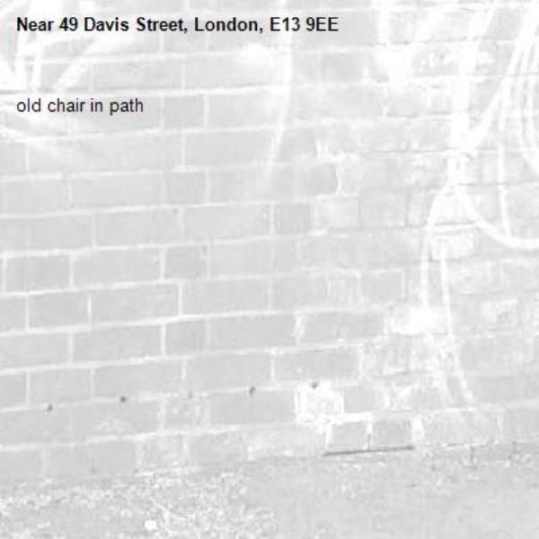 old chair in path-49 Davis Street, London, E13 9EE
