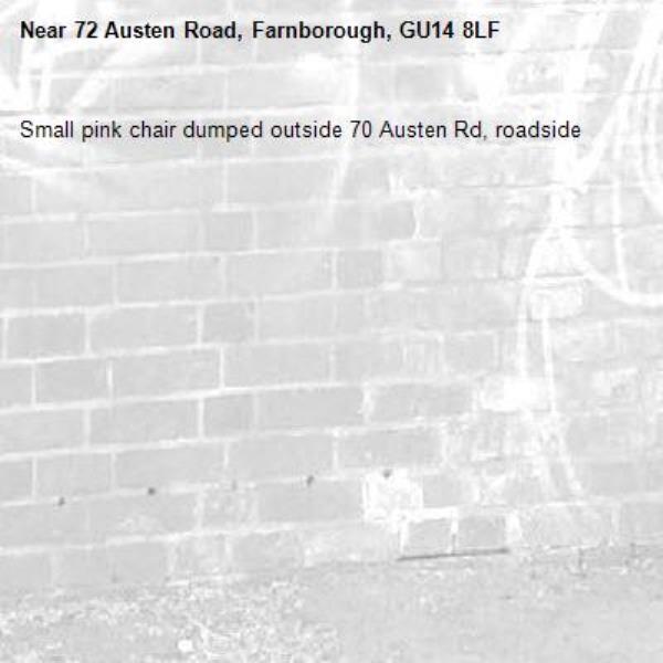 Small pink chair dumped outside 70 Austen Rd, roadside -72 Austen Road, Farnborough, GU14 8LF