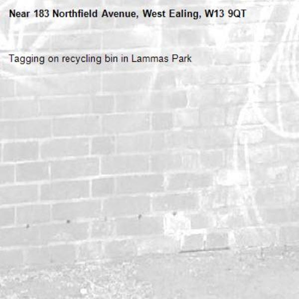 Tagging on recycling bin in Lammas Park-183 Northfield Avenue, West Ealing, W13 9QT