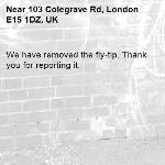 We have removed the fly-tip. Thank you for reporting it.-103 Colegrave Rd, London E15 1DZ, UK