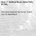 We have removed the fly-tip. Thank you for reporting it.-71 Stafford Road, Upton Park, E7 8NL