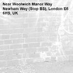 -Woolwich Manor Way Newham Way (Stop BS), London E6 6HS, UK