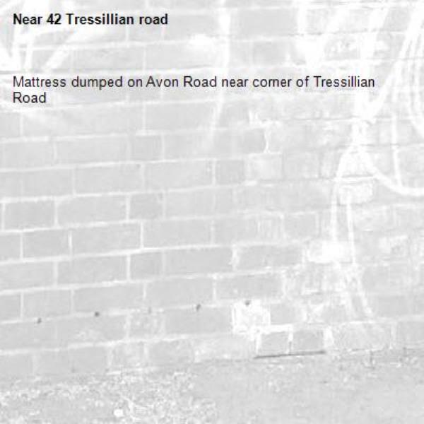 Mattress dumped on Avon Road near corner of Tressillian Road-42 Tressillian road