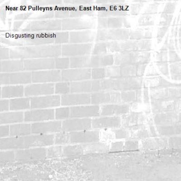 Disgusting rubbish-82 Pulleyns Avenue, East Ham, E6 3LZ