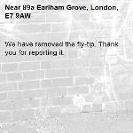 We have removed the fly-tip. Thank you for reporting it.-89a Earlham Grove, London, E7 9AW