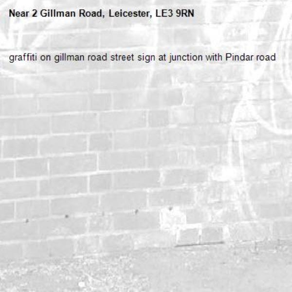 graffiti on gillman road street sign at junction with Pindar road-2 Gillman Road, Leicester, LE3 9RN