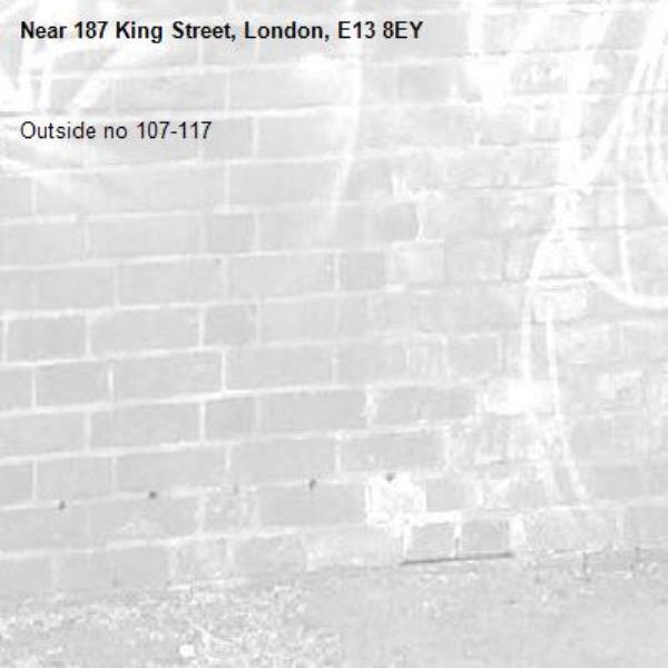 Outside no 107-117-187 King Street, London, E13 8EY