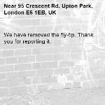 We have removed the fly-tip. Thank you for reporting it.-95 Crescent Rd, Upton Park, London E6 1EB, UK