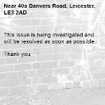This issue is being investigated and will be resolved as soon as possible.   Thank you -40a Danvers Road, Leicester, LE3 2AD