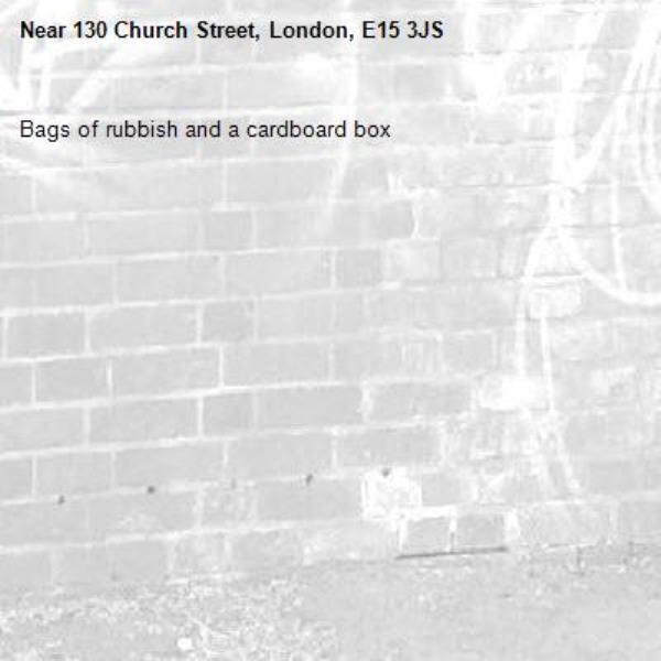 Bags of rubbish and a cardboard box-130 Church Street, London, E15 3JS