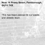 This has been passed to our waste and streets team.-16 Priory Street, Farnborough, GU14 7HX