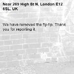 We have removed the fly-tip. Thank you for reporting it.-269 High St N, London E12 6SL, UK