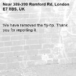 We have removed the fly-tip. Thank you for reporting it.-388-390 Romford Rd, London E7 8BS, UK