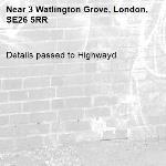 Details passed to Highwayd-3 Watlington Grove, London, SE26 5RR