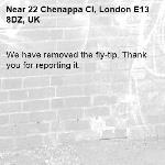 We have removed the fly-tip. Thank you for reporting it.-22 Chenappa Cl, London E13 8DZ, UK
