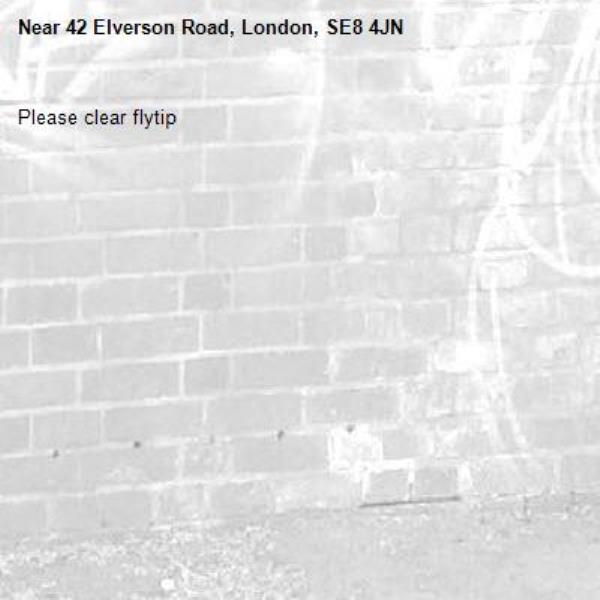 Please clear flytip-42 Elverson Road, London, SE8 4JN
