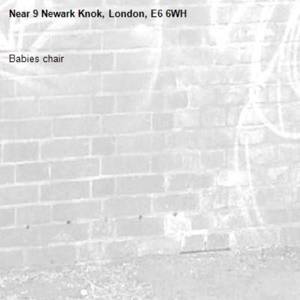 Babies chair -9 Newark Knok, London, E6 6WH