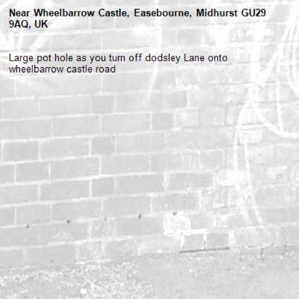 Large pot hole as you turn off dodsley Lane onto wheelbarrow castle road-Wheelbarrow Castle, Easebourne, Midhurst GU29 9AQ, UK