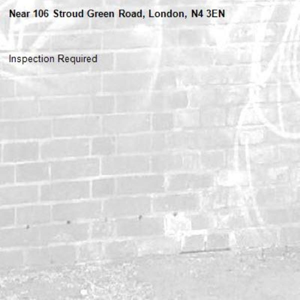 Inspection Required-106 Stroud Green Road, London, N4 3EN