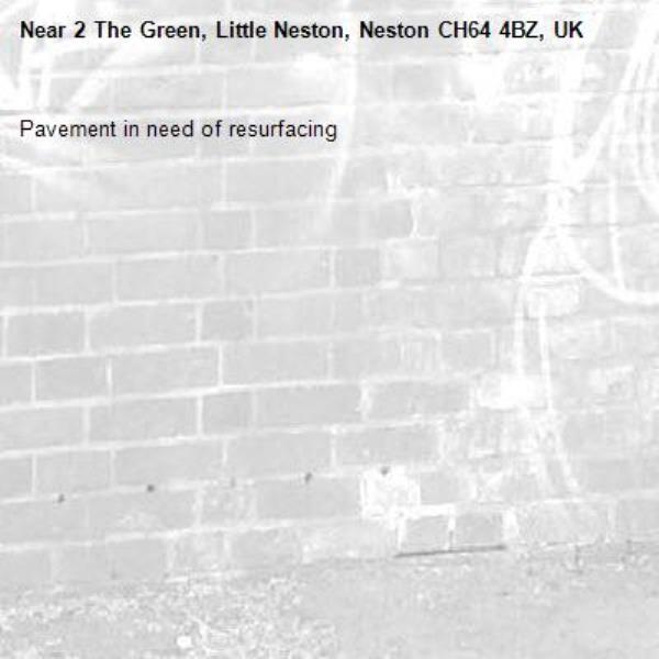 Pavement in need of resurfacing -2 The Green, Little Neston, Neston CH64 4BZ, UK