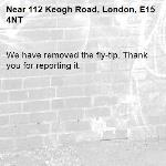 We have removed the fly-tip. Thank you for reporting it.-112 Keogh Road, London, E15 4NT