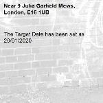 The Target Date has been set as 20/01/2020-9 Julia Garfield Mews, London, E16 1UB