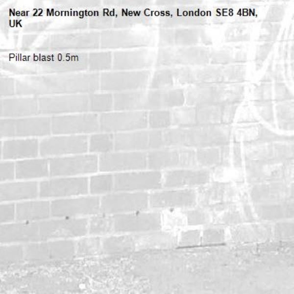 Pillar blast 0.5m-22 Mornington Rd, New Cross, London SE8 4BN, UK