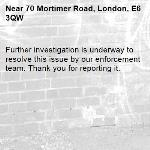 Further investigation is underway to resolve this issue by our enforcement team. Thank you for reporting it.-70 Mortimer Road, London, E6 3QW