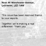 This issue has been resolved thanks to your reports.  Together, we're making a real difference. Thank you. -46 Winchester Avenue, Leicester, LE3 1AW
