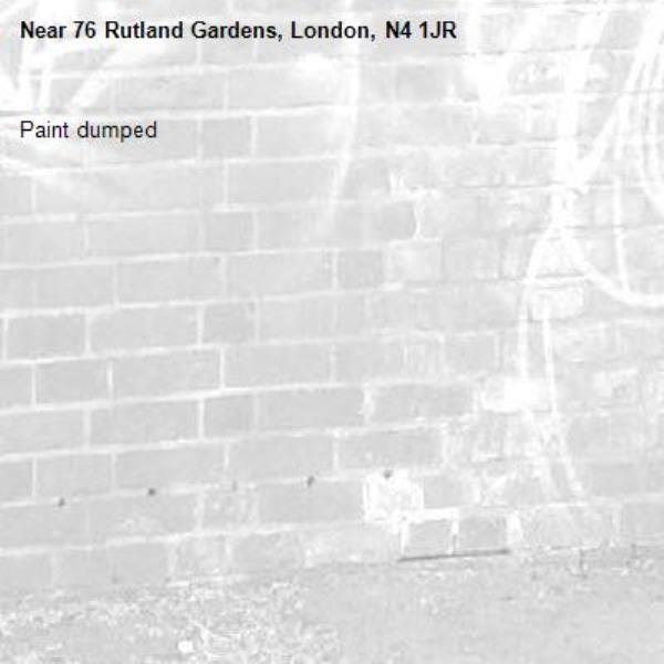 Paint dumped-76 Rutland Gardens, London, N4 1JR