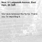 We have removed the fly-tip. Thank you for reporting it.-32 Ladysmith Avenue, East Ham, E6 3AR