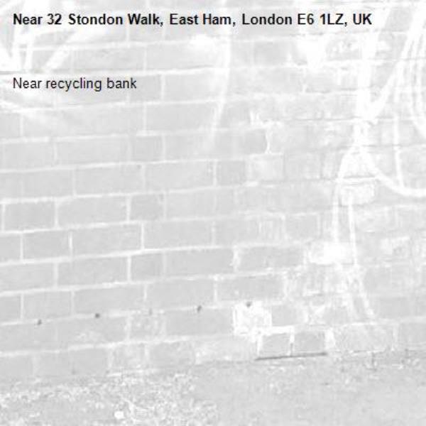 Near recycling bank -32 Stondon Walk, East Ham, London E6 1LZ, UK