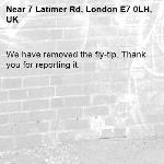 We have removed the fly-tip. Thank you for reporting it.-7 Latimer Rd, London E7 0LH, UK