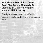 The lights have been modified to accommodate traffic from resurfacing work.-Green Road & Plat Douet Road / La Grande Route de St Clement, St Clement, Channel Islands, JE2 6, Jersey