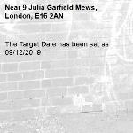 The Target Date has been set as 09/12/2019-9 Julia Garfield Mews, London, E16 2AN