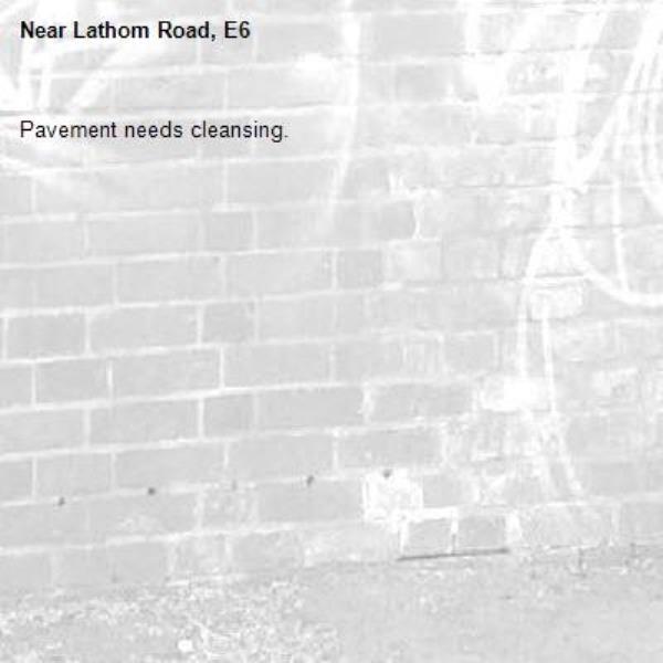 Pavement needs cleansing.-Lathom Road, E6