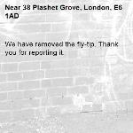 We have removed the fly-tip. Thank you for reporting it.-38 Plashet Grove, London, E6 1AD