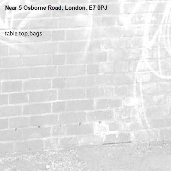 table top,bags-5 Osborne Road, London, E7 0PJ