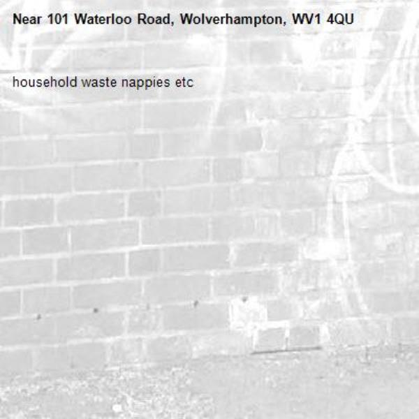 household waste nappies etc -101 Waterloo Road, Wolverhampton, WV1 4QU