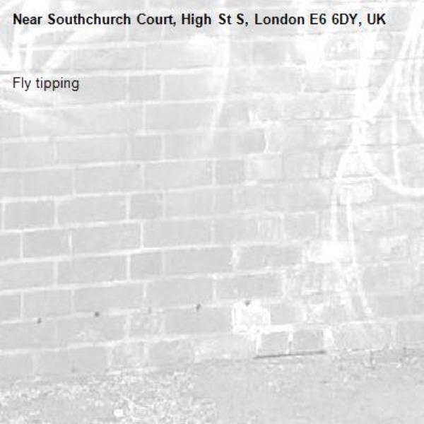 Fly tipping -Southchurch Court, High St S, London E6 6DY, UK