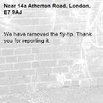 We have removed the fly-tip. Thank you for reporting it.-14a Atherton Road, London, E7 9AJ