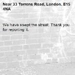 We have swept the street. Thank you for reporting it.-33 Torrens Road, London, E15 4NA