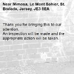 Thank you for bringing this to our attention.  An inspection will be made and the appropriate action will be taken.-Mimosa, Le Mont Sohier, St. Brelade, Jersey, JE3 8EA