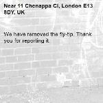We have removed the fly-tip. Thank you for reporting it.-11 Chenappa Cl, London E13 8DY, UK