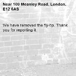 We have removed the fly-tip. Thank you for reporting it.-100 Meanley Road, London, E12 6AS